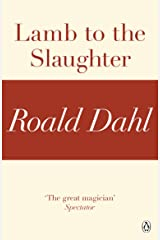 Lamb to the Slaughter (A Roald Dahl Short Story) Kindle Edition