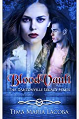 BloodVault: The Dantonville Legacy Series Book 3 (A Paranormal Romance) Kindle Edition