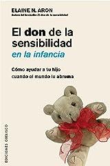 El don de la sensibilidad en la infancia (Spanish Edition) Kindle Edition