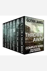 Thrown Away: The Complete Post Apocalyptic Series (Parts 1-7) Kindle Edition