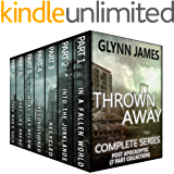 Thrown Away: The Complete Post Apocalyptic Series (Parts 1-7) (ThrownAway Saga Book 1)