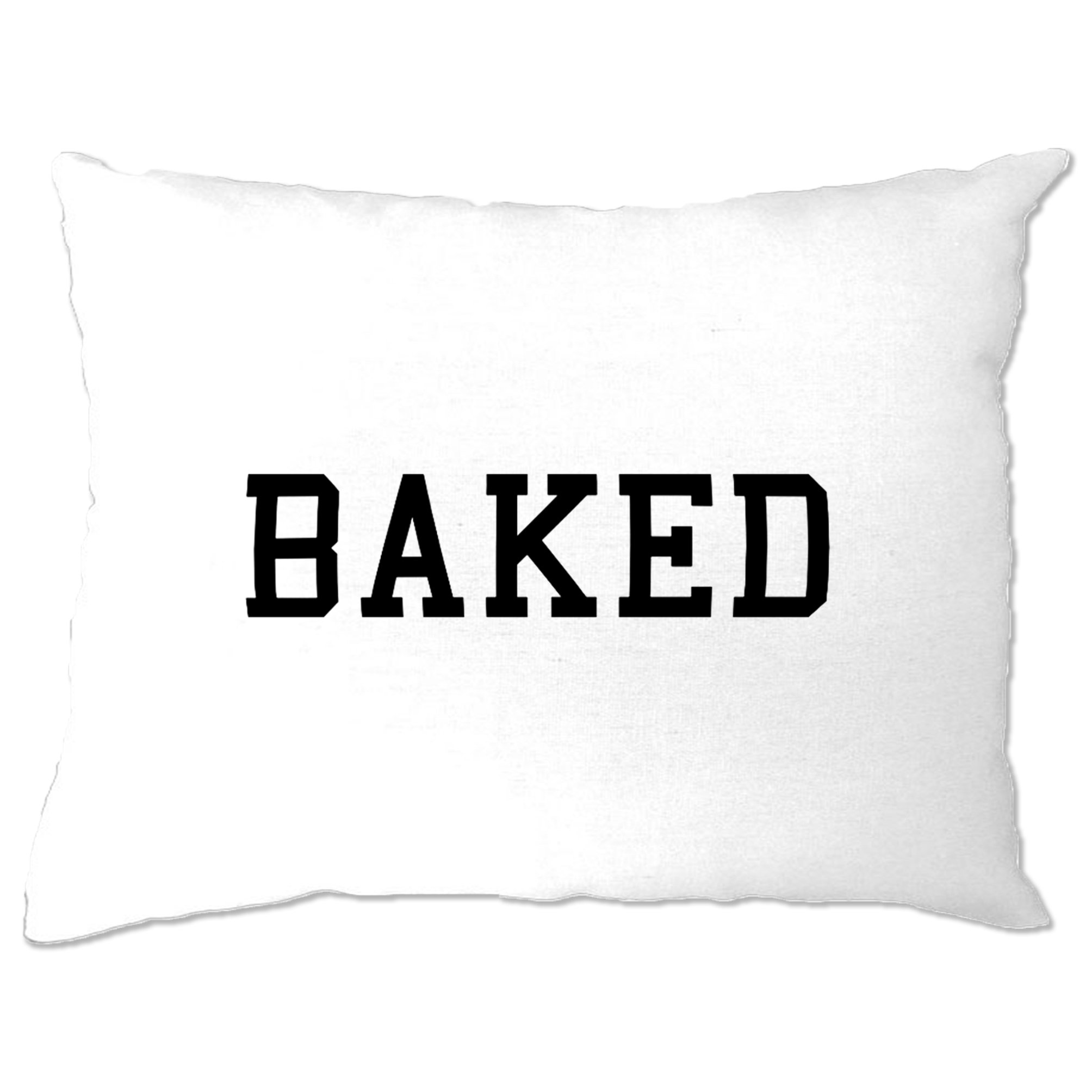 Tim And Ted BAKED Pillow Case College Style Printed Slogan White One Size