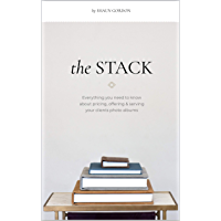 The Stack: Everything you need to know about pricing, offering & serving your clients photo albums. book cover