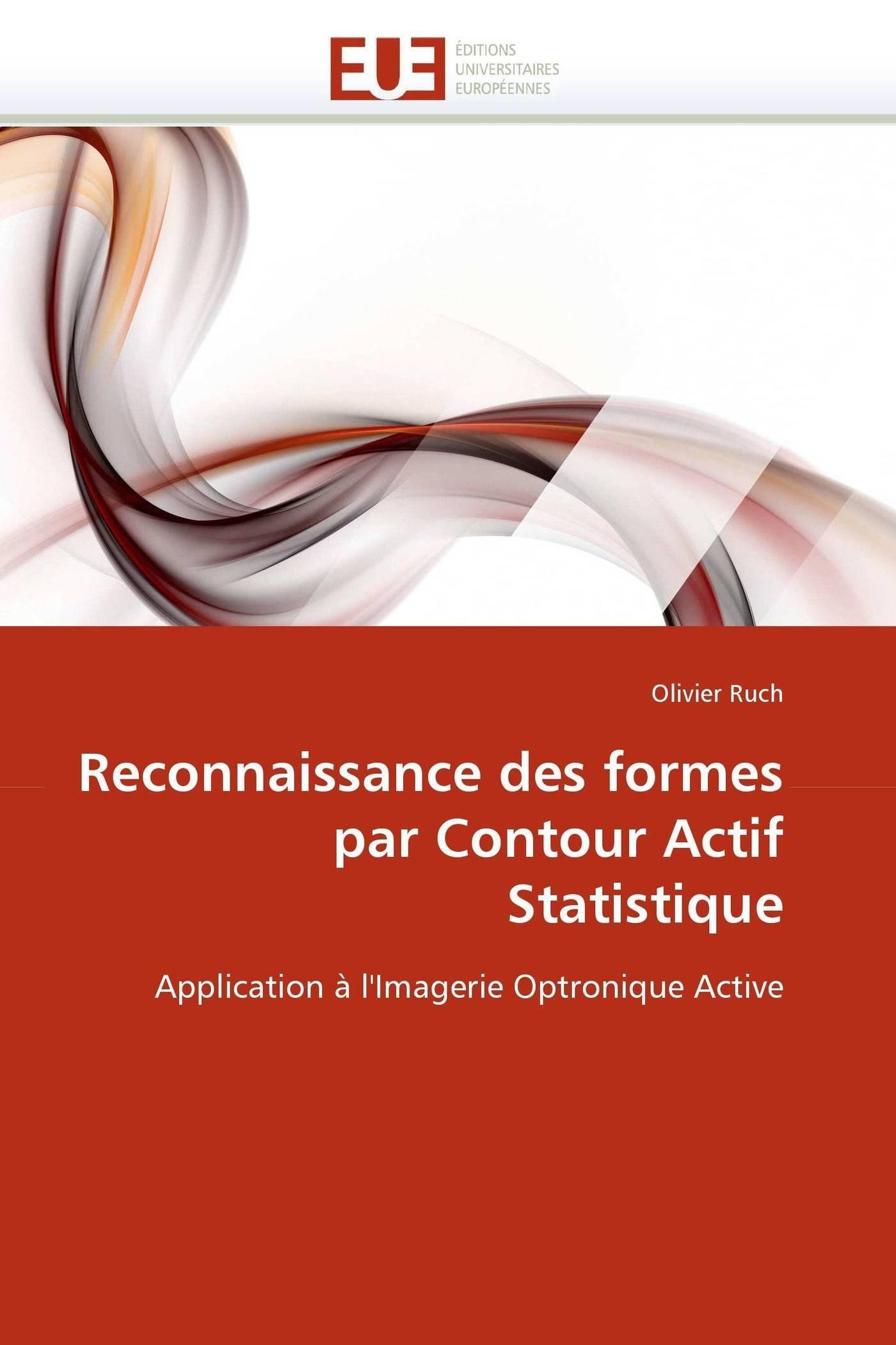 Download Reconnaissance des formes par Contour Actif Statistique: Application à l'Imagerie Optronique Active (Omn.Univ.Europ.) (French Edition) ebook