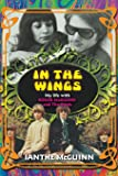 In the Wings: My Life with Roger McGuinn and The Byrds