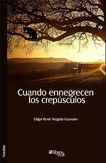 Cuando ennegrecen los crepúsculos (Spanish Edition)