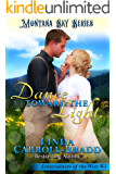 Dance Toward The Light: Montana Sky Series (Entertainers of the West Book 3)