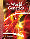 The World of Genetics (Science Readers)