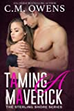 Taming A Maverick (The Sterling Shore Series) (Volume 11)