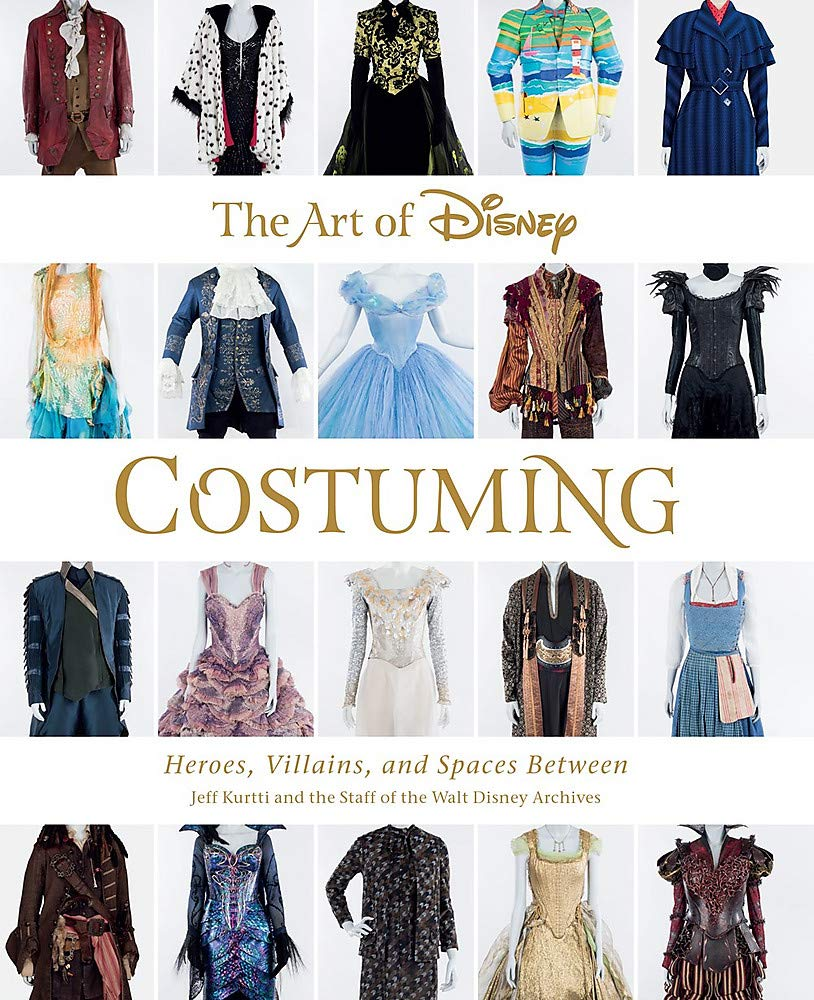 The Art Of Disney Costuming Heroes Villains And Spaces Between Disney Editions Deluxe Kurtti Jeff Staff Of The Walt Disney Archives 9781484741221 Amazon Com Books