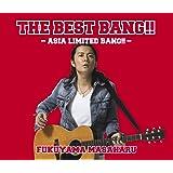 「THE BEST BANG!!」-ASIA LIMITED BANG!!-