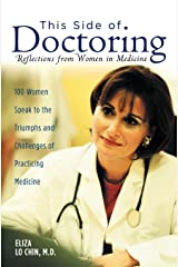 This Side of Doctoring: Reflections from Women in Medicine Paperback