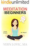 Meditation For Beginners: Secrets For Success