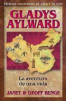 Gladys Aylward: La Aventura De Unavida (Heroes