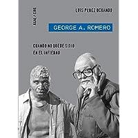 George A. Romero: Cuando no quede sitio en el Infierno (Cine)