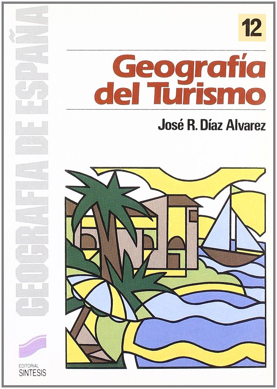 Geografía del turismo: 12 (Geografía de España): Amazon.es: Díaz Álvarez, José Ramón: Libros