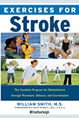 Exercises for Stroke: The Complete Program for Rehabilitation through Movement, Balance, and Coordination Paperback