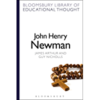 John Henry Newman (Bloomsbury Library of Educational Thought) (English Edition)