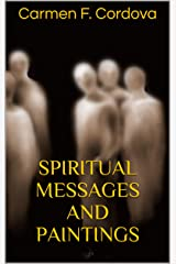 Spiritual Messages and Paintings Kindle Edition