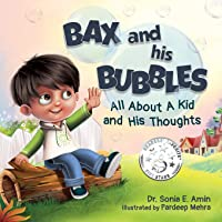 Bax and His Bubbles: All About a Kid and His Thoughts