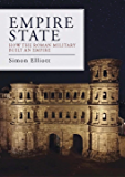 Empire State: How the Roman Military Built an Empire