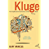 Kluge: The Haphazard Evolution of the Human Mind (English Edition)