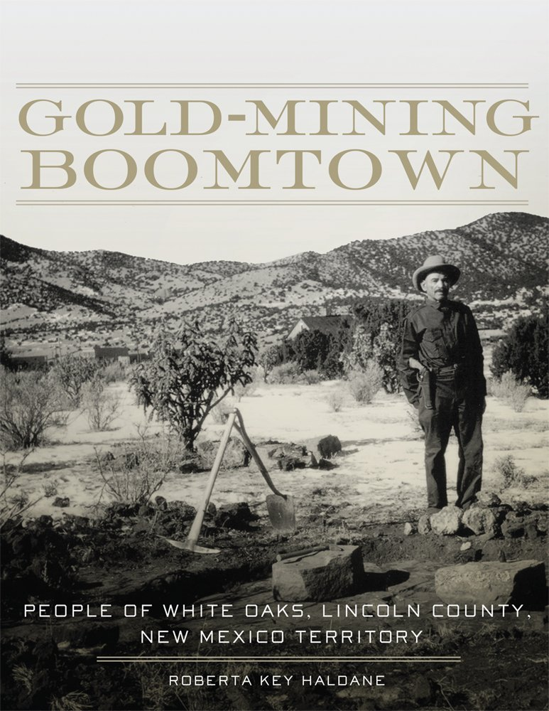 Gold-Mining Boomtown: People of White Oaks, Lincoln County, New Mexico Territory ebook