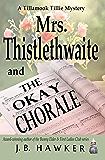 Mrs. Thistlethwaite and the Okay Chorale (Tillamook Tillie)
