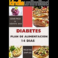DIABETES - Plan de Alimentación de 14 Días: (Guia de diabetes español. Aprende a controlar la diabetes sin problemas)