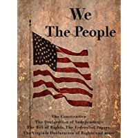 We The People (Illustrated): The Constitution, The Declaration of Independence, The Bill of Rights, The Federalist Papers, The Virginia Declaration of Rights and more... (English Edition)