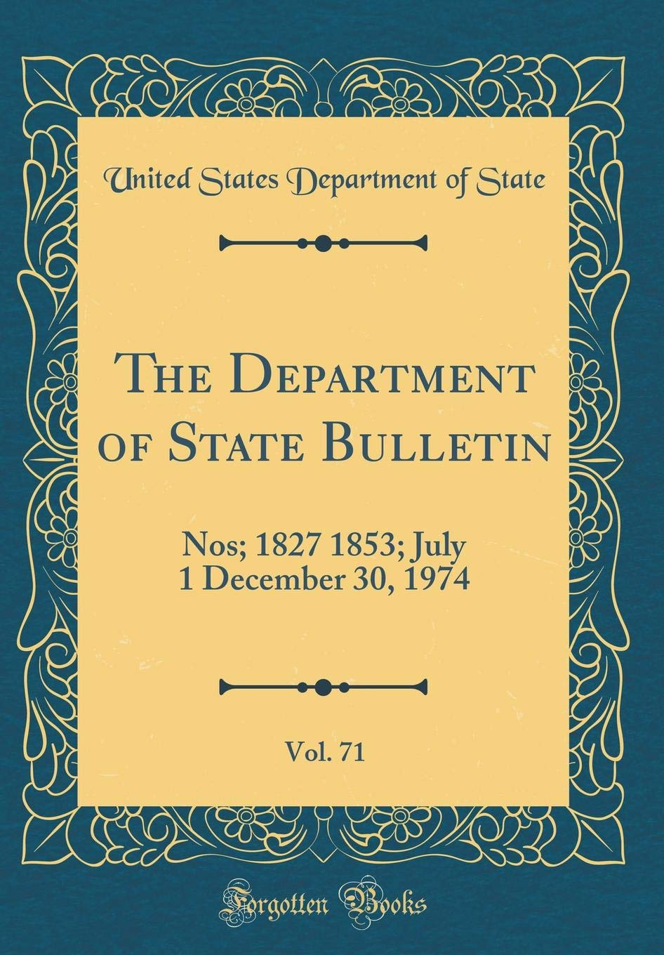 Download The Department of State Bulletin, Vol. 71: Nos; 1827 1853; July 1 December 30, 1974 (Classic Reprint) pdf