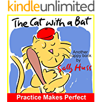 The Cat With A Bat (Silly, Rhyming Children's Picture Book About Stick-To-Itiveness)