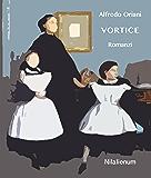 Vortice e altri romanzi: Romanzi