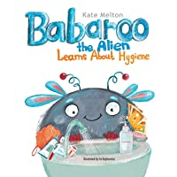 Babaroo the Alien Learns about Hygiene: A Funny Children's Book about Healthy Habits and Rules of Hygiene (Babaroo Series)