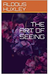 THE ART OF SEEING Kindle Edition