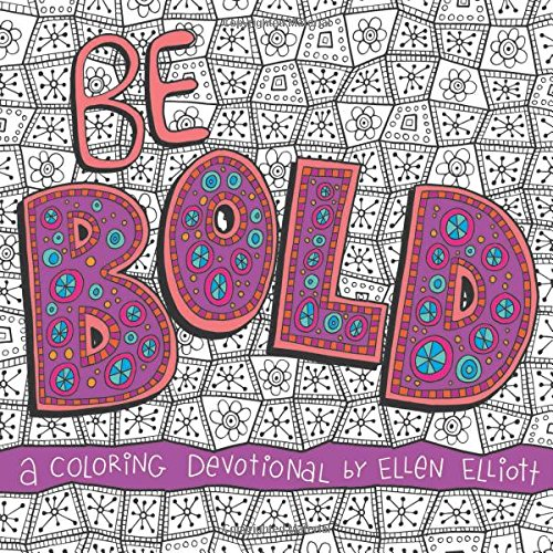 Be Bold: A Coloring Devotional