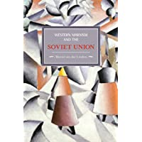Western Marxism And The Soviet Union: A Survey Of Critical Theories And Debates Since 1917: Historical Materialism…