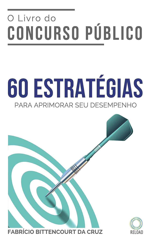 O Livro Do Concurso Público 60 Estratégias Para Aprimorar