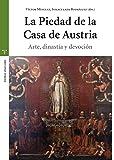 La Piedad de la Casa de Austria (Estudios Históricos La Olmeda)