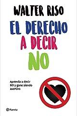 El derecho a decir no (Edición mexicana) (Spanish Edition) Kindle Edition