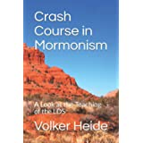 Crash Course in Mormonism: A Look at the Teaching of the LDS