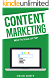 Content Marketing: How To Scale Up Fast