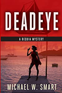 Deadeye (The Bequia Mysteries Book 2)