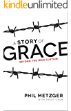A Story of Grace: Beyond the Iron Curtain