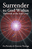 Surrender to God Within: Pathwork at the Soul Level