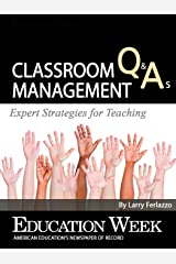 Classroom Management Q&As: Expert Strategies for Teaching Kindle Edition
