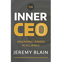The Inner CEO: Unleashing leaders at all levels