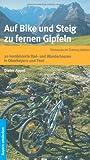 Auf Bike und Steig zu fernen Gipfeln: 20 kombinierte Rad- und Wandertouren in Oberbayern und Tirol