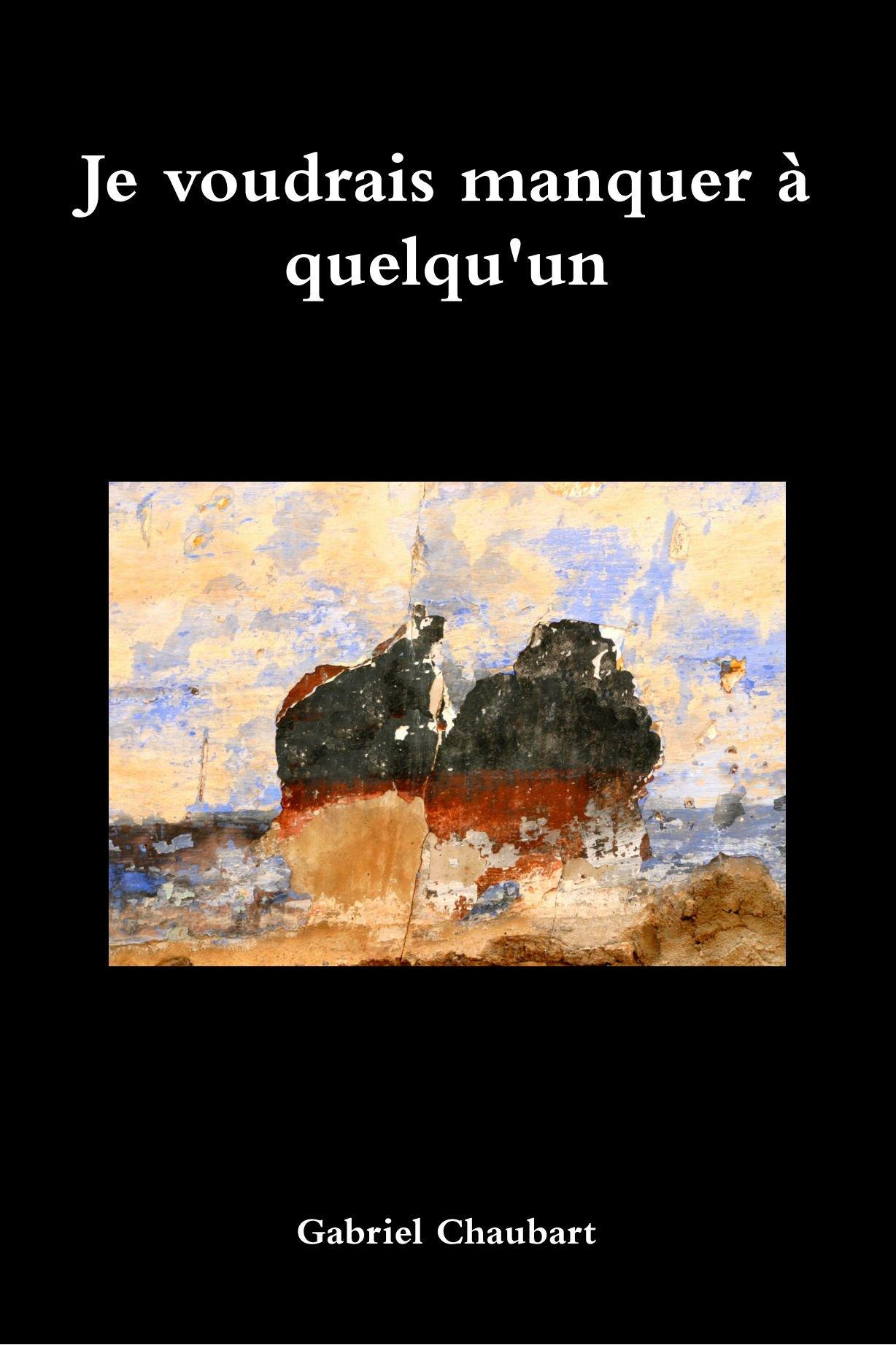 Je Voudrais Manquer À Quelqu'Un (French Edition) pdf epub