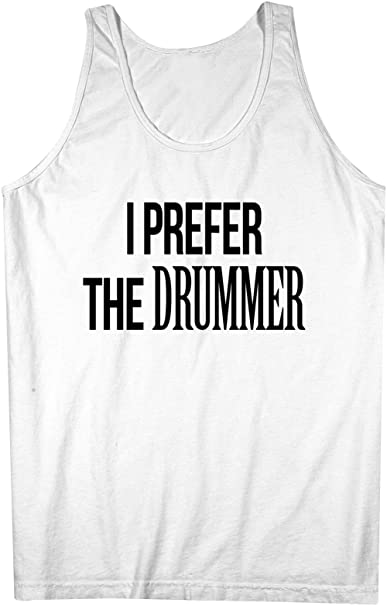 29c3307f063caa Image Unavailable. Image not available for. Color  I Prefer The Drummer  Music Cool Men s Tank Top ...
